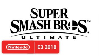 E3 2018 - Super Smash Bros Ultimate : all news