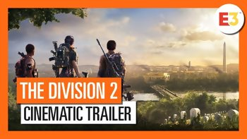 E3 2018 - The Divisions 2 trailers
