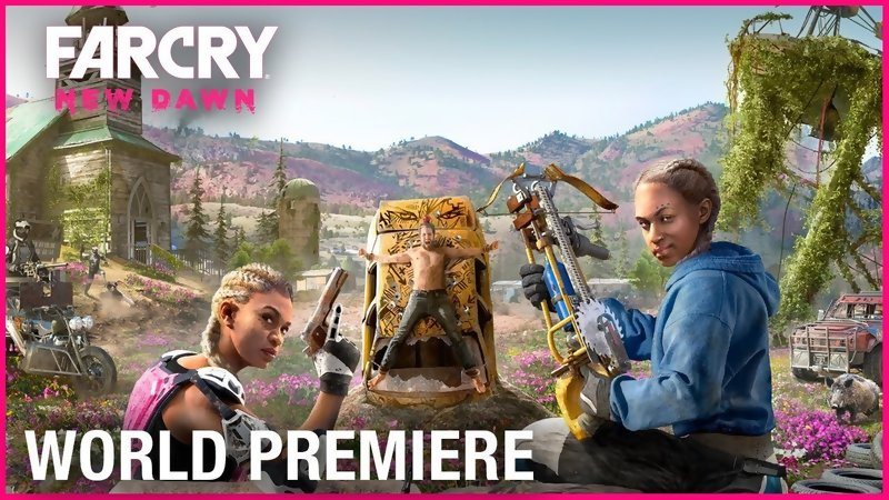 Far Cry: New Dawn - Trailer and release date