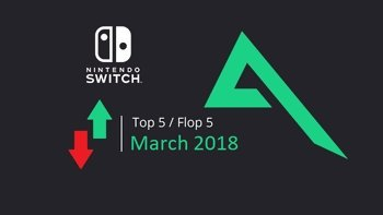 Top 5 and Flop 5 Switch games released in March 2018